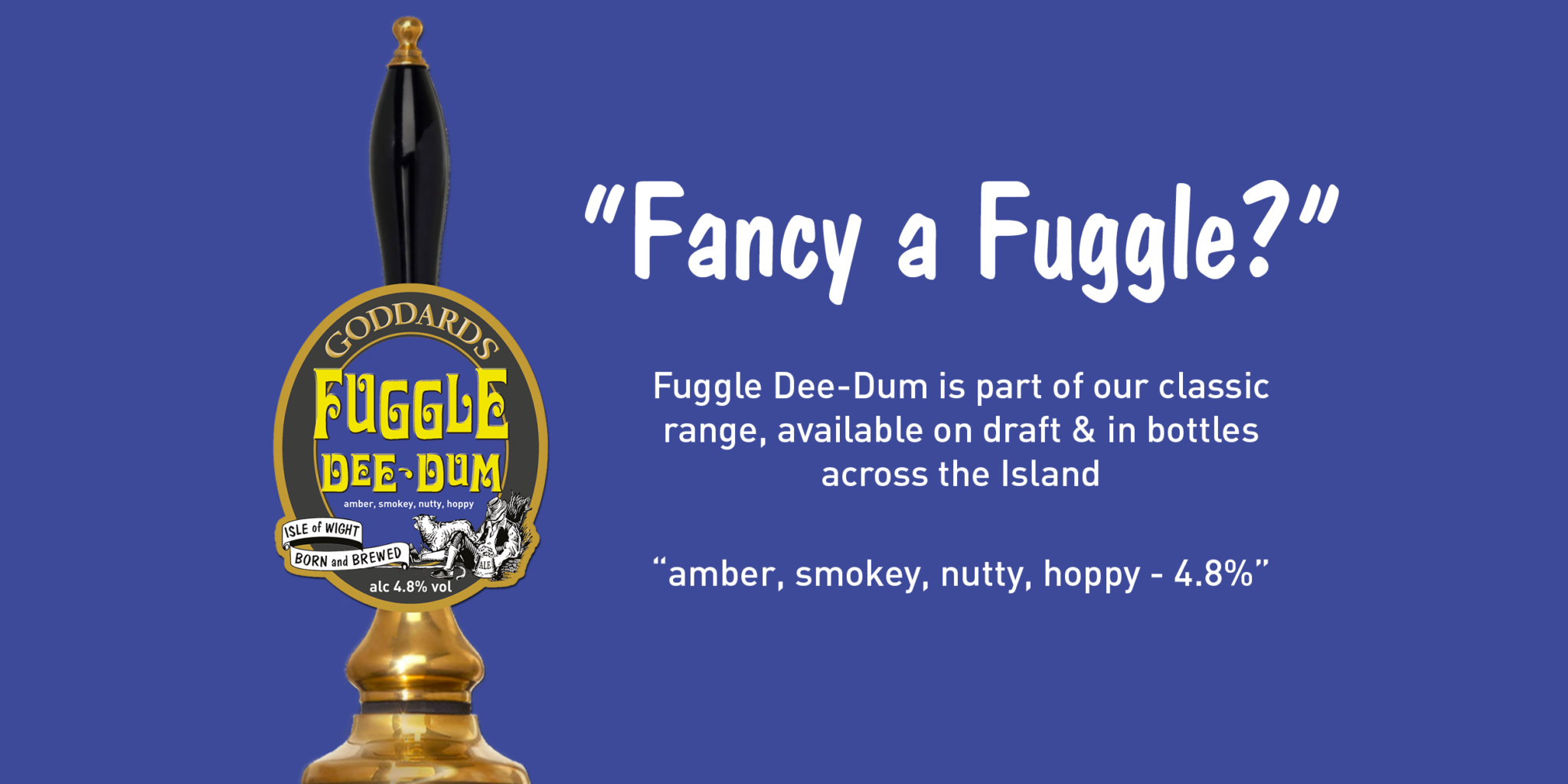 Fancy and Fuggle-dee-dum beer Goddards Isle of Wight