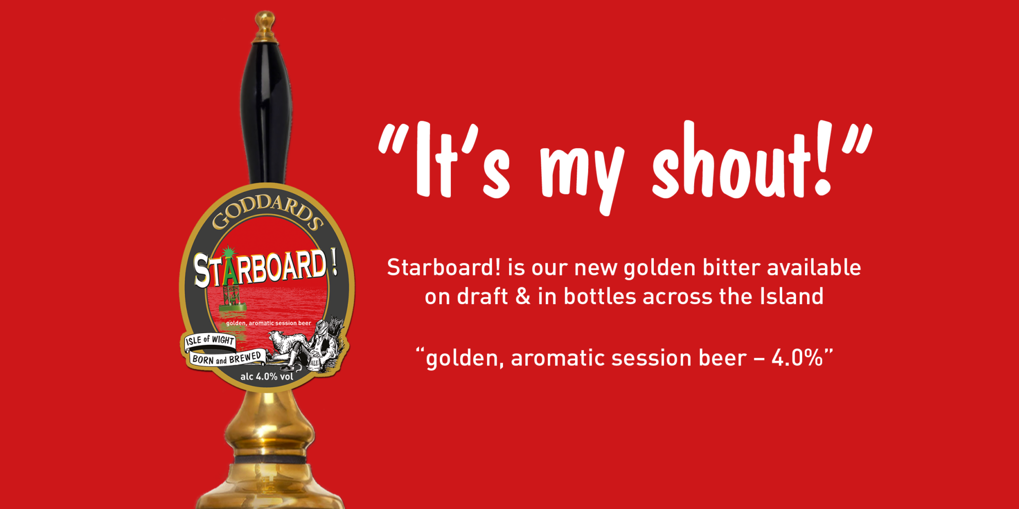 It's my shout! Starboard Goddards Brewery